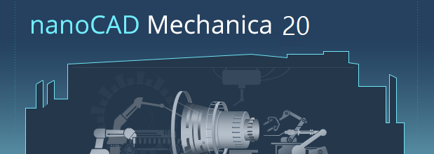 Nanosoft announces the release of nanoCAD Mechanica 20